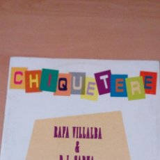 Discos de vinilo: CHIQUETERE - RAFA VILLALBA & D J SARNA - BUEN ESTADO -. Lote 105702095