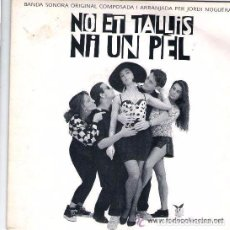 Discos de vinilo: NO ET TALLIS NI UN PEL, BANDA SONORA - SINGLE SPAIN 1992. Lote 105713539