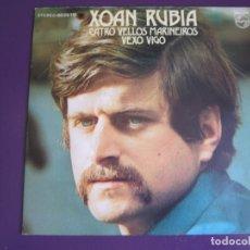 Discos de vinilo: XOAN RUBIA SG PHILIPS 1972 CATRO VELLOS MARIÑEIROS/ VEXO VIGO FOLK GALICIA . Lote 105730279