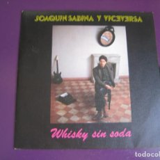 Discos de vinilo: JOAQUIN SABINA SG ARIOLA PROMO 1985 WHISKY SIN SODA/ PRINCESA . Lote 105732791