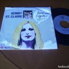 Discos de vinilo: 7'' : BONNY ST. CLAIRE : TAME ME TIGER : ED SPAIN 1974 EX RARISIMO. Lote 105743399