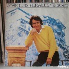 Discos de vinilo: JOSE LUIS PERALES - TE QUIERO (SG) 1981. Lote 105776047
