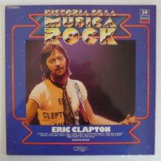 Discos de vinilo: LP - ERIC CLAPTON - HISTORIA DE LA MÚSICA ROCK - ORBIS - DECCA 9-LP-006 - EX++/NM. Lote 105802171