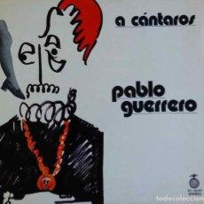 Discos de vinilo: PABLO GUERRERO. A CÁNTAROS. LP ORIGINAL PORTADA ABIERTA SELLO ACCIÓN 1972. Lote 105872295