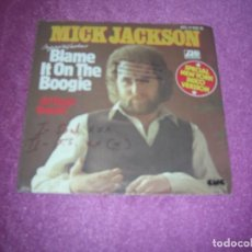 Discos de vinilo: MICK JACKSON - BLAME IT ON THE BOOGIE / ALL NIGHT BOPPIN 1978. Lote 105887479