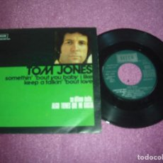 Discos de vinilo: TOM JONES - SOMETHIN BOUT YOU BABY I LIKE / KEEP A TALKIN' 'BOUT LOVE SINGLE . Lote 105888615