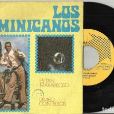 Discos de vinilo: DOMINICANOS SINGLE ES TAN MARAVILLOSO 1970 EN PERFECTO ESTADO. Lote 105921451