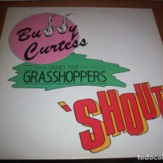 Discos de vinilo: BUDDY CURTESS AND THE GRASSHOPPERS. SHOUT.. Lote 105940663