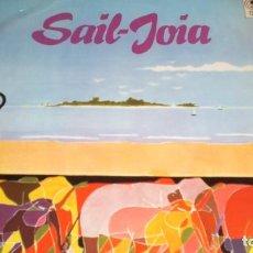 Discos de vinilo: SAIL-JOIA - ESPECIAL DISCOTECAS -1978 (FERNANDO LAMEIRINHAS CON VELA-JOIA) - PORTUGAL. Lote 105942723