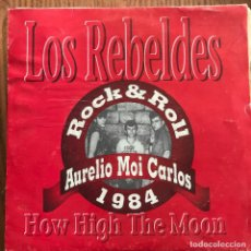 Discos de vinilo: REBELDES - HOW HIGH THE MOON - SINGLE URANTIA 1991 - PROMO UNA SOLA CARA. Lote 105961547