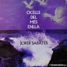 Discos de vinilo: JORDI SABATES: OCELLS DEL MES ENLLA; TOTI SOLER, RICKY SABATES, MANOLO ELIAS, ZELESTE. Lote 106014051
