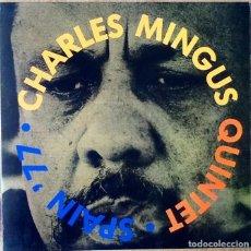 Discos de vinilo: CHARLES MINGUS QUINTET : SPAIN '77 [ESP 1977] LP/UNOFFICIAL. Lote 106018171