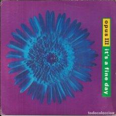Discos de vinilo: OPUS III - IT'S A FINE DAY / EVOLUTION RUSH - PWL - 1992 . Lote 106057047