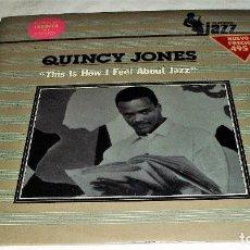 Discos de vinilo: QUINCY JONES - THIS IS HOW I FEEL ABOUT JAZZ- LP 1982. Lote 106076387