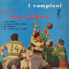 Discos de vinilo: I CAMPIONI CANTA TONY DALLARA, EP, COME PRIMA + 3, AÑO 1959. Lote 106114679
