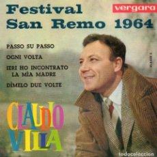 Discos de vinilo: CLAUDIO VILLA - FESTIVAL DE SAN REMO 1964, EP, PASSO SU PASSO + 3, AÑO 1964. Lote 106119483