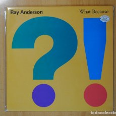 Discos de vinilo: RAY ANDERSON - WHAT BECAUSE - LP. Lote 106294711