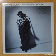 Discos de vinilo: RAY ANDERSON - BLUES BRED IN THE BONE - LP. Lote 106296239