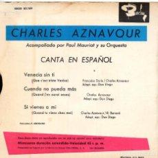 Discos de vinilo: CHARLES AZNAVOUR -EP 1965 -CANTA EN ESPAÑOL- LA FOTO DE PORTADA DENTRO. Lote 106494615