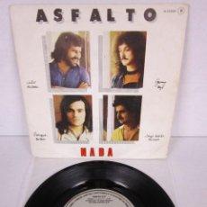Discos de vinilo: ASFALTO - NADA + EN NOMBRE DE LA MORAL - SINGLE - CHAPADISCO 1980 SPAIN - PROMO. Lote 106546911