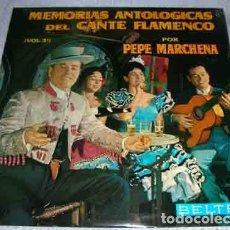 Discos de vinilo: MEMORIAS ANTOLOGICAS DEL CANTE FLAMENCO - PEPE MARCHENA - VOL. 3 - LP. Lote 106547735