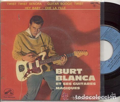 BURT BLANCA ET SES GUITARES MAGIQUES / TWIST TWIST SEÑORA / EP 45 RPM / EDITADO LA VOIX DE SON (Música - Discos de Vinilo - EPs - Rock & Roll)