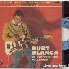 Discos de vinilo: BURT BLANCA ET SES GUITARES MAGIQUES / TWIST TWIST SEÑORA / EP 45 RPM / EDITADO LA VOIX DE SON. Lote 106574527