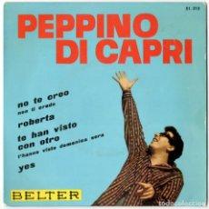 Discos de vinilo: PEPPINO DI CAPRI - NO TE CREO +3 - BELTER 1963. Lote 106601711