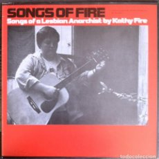 Discos de vinilo: SONGS OF FIRE - SONGS OF A LESBIAN ANARCHIST BY KATHY FIRE - LP FOLKWAYS/DIAL 1973. ED. ESPAÑOLA.. Lote 106605027