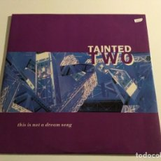 Discos de vinilo: TAINTED TWO - THIS IS NOT A DREAM SONG. Lote 106610155