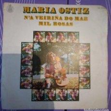 Discos de vinilo: MARIA OSTIZ - N'A VEIRIÑA DO MAR / MIL ROSAS. Lote 202481927