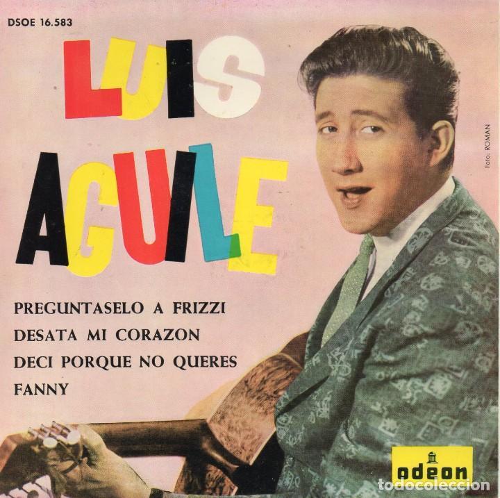 LUIS AGUILÉ, EP, PREGUNTASELO A FRIZZI + 3, AÑO 1964 (Música - Discos de Vinilo - EPs - Solistas Españoles de los 50 y 60)