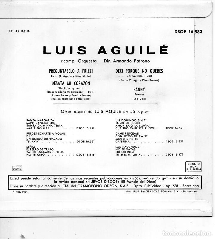 Discos de vinilo: LUIS AGUILÉ, EP, PREGUNTASELO A FRIZZI + 3, AÑO 1964 - Foto 2 - 106616003