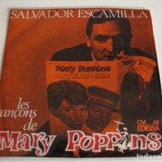 Discos de vinilo: SALVADOR ESCAMILLA EP 45 RPM LES CANÇONS DE MARY POPPINS EDIGSA ESPAÑA 1965. Lote 106630099