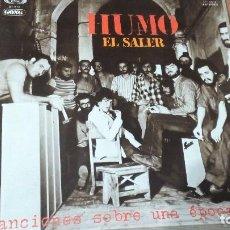 Discos de vinilo: HUMO EL SALER CANCIONES SOBRE UNA EPOCA - 1977 FOLK ROCK.PROGRESIVO GATEFOLD DIFICIL. Lote 106642623