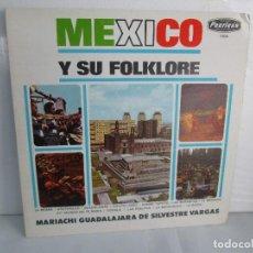 Discos de vinilo: MEXICO Y SU FOLKLORE. MARIACHI GUADALAJARA DE SILVESTRE VARGAS. LP VINILO. VER FOTOGRAFIAS. Lote 106649123