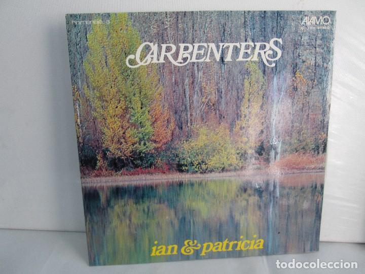 HOMENAJE A CARBENTERS. IAN & PATRICIA. LP VINILO ALAMO 1974. VER FOTOGRAFIAS ADJUNTAS (Música - Discos - Singles Vinilo - Country y Folk)