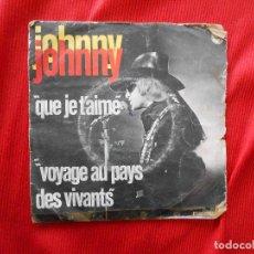 Discos de vinilo: JOHNY JOHNY QUE JE T´AIME. Lote 106680959