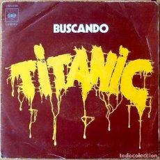 Discos de vinilo: TITANIC : SEARCHIN'! [ESP 1972] 7'. Lote 106722323