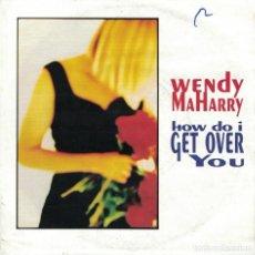 Discos de vinilo: WENDY MAHARRY - HOW DO I GET OVER YOU / CALIFORNIA (SINGLE ALEMAN, AM RECORDS 1992). Lote 106904151