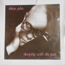 Discos de vinilo: ELTON JOHN. - SLEEPING WITH PHE PAST. TDKLP. Lote 106914839