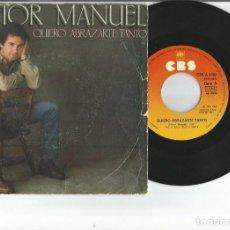 Discos de vinilo: VICTOR MANUEL. QUIERO ABRAZARTE TANTO. CBS. 1981. SINGLE. Lote 106926423