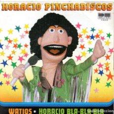 Discos de vinilo: *.- HORACIO PINCHADISCOS SINGLE 1981 - WATIOS + HORACIO BLA-BLA-BLA. Lote 106960943