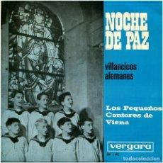 Discos de vinilo: LOS PEQUEÑOS CANTORES DE VIENA ?– NOCHE DE PAZ (VILLANCICOS ALEMANES) - EP SPAIN 1969 - VERGARA ?. Lote 106964451