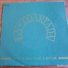 Discos de vinilo: LA COARTADA - A TU LADO VOY A ESTAR / NOCHE SIN FIN - SINGLE DRO AÑO 1991. Lote 106998587