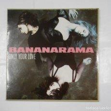 Discos de vinilo: BANANARAMA.- ONLY YOUR LOVE. MAXI-SINGLE. TDKLP. Lote 107019475