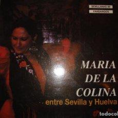 Discos de vinilo: MARIA DE LA COLINA , ENTRE SEVILLA Y HUELVA. Lote 107041375