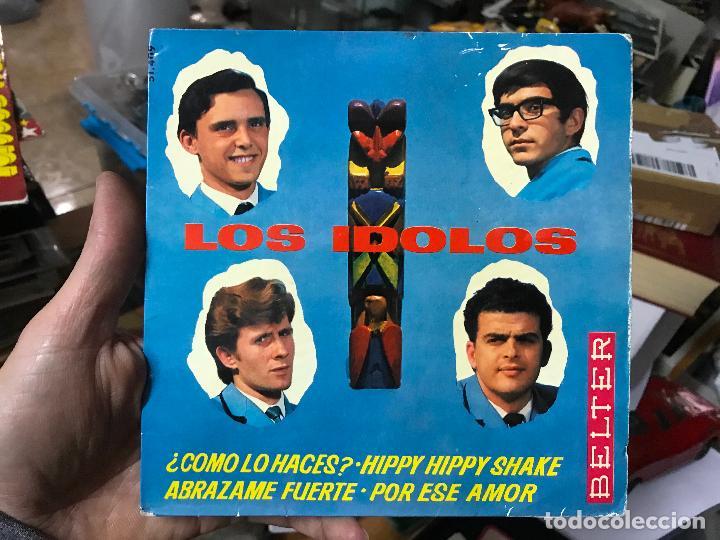LOS IDOLOS - ¿COMO LO HACES? HIPPY SHAKE - ABRAZAME FUERTE - POR ESE AMOR - BELTER (Música - Discos de Vinilo - EPs - Grupos Españoles 50 y 60)