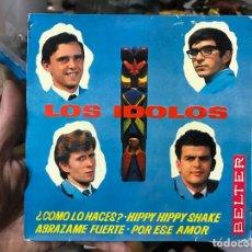 Discos de vinilo: LOS IDOLOS - ¿COMO LO HACES? HIPPY SHAKE - ABRAZAME FUERTE - POR ESE AMOR - BELTER. Lote 146069438