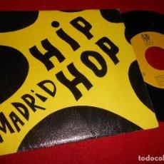 Discos de vinilo: MADRID HIP-HOP VAS A ALUCINAR/JUANA 7'' SINGLE 1989 PROMO TROYA SPAIN ESPAÑA. Lote 107084715